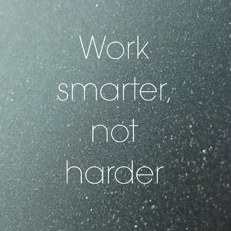 work smarter not harder - inspirational productivity quote