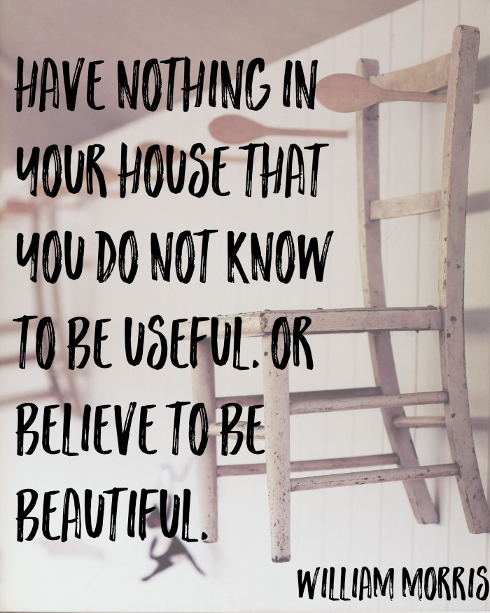 have-nothing-in-your-home-that-you-do-not-know-to-be-useful.-or-believe-to-be-beautiful-by-william-morris