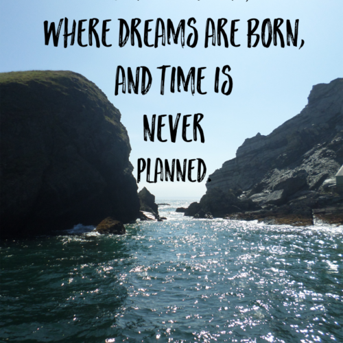 come-with-me-where-dreams-are-born-and-time-is-never-planned
