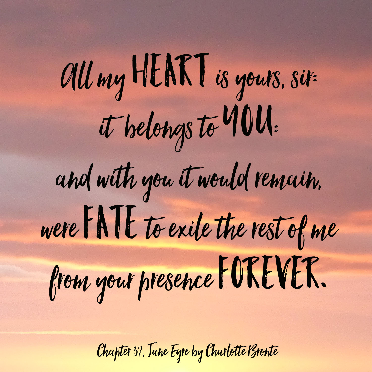 All my heart is yours sir Jane Eyre charlotte bronte quotes