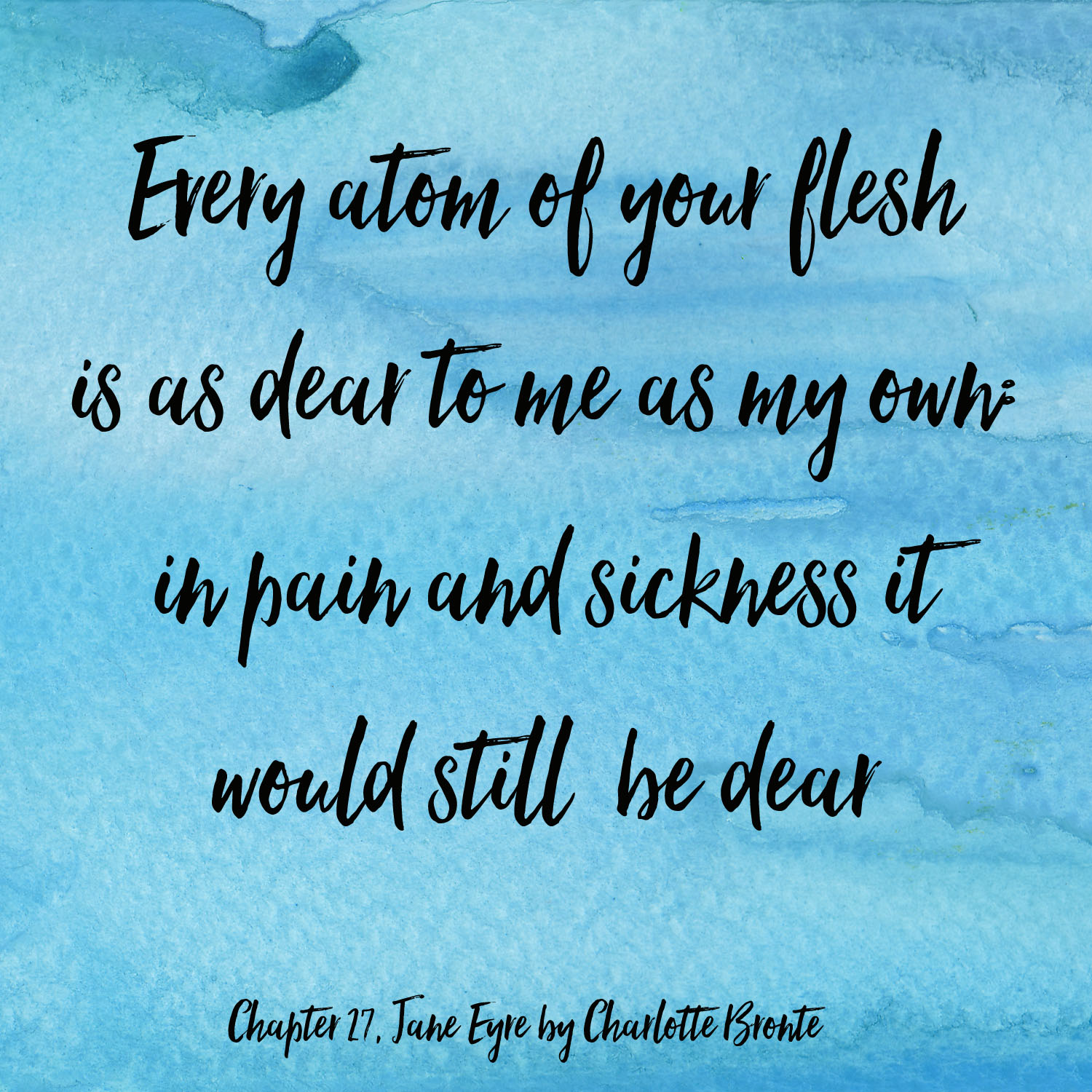 every atom of your flesh is as dear to me jane eyre quotes