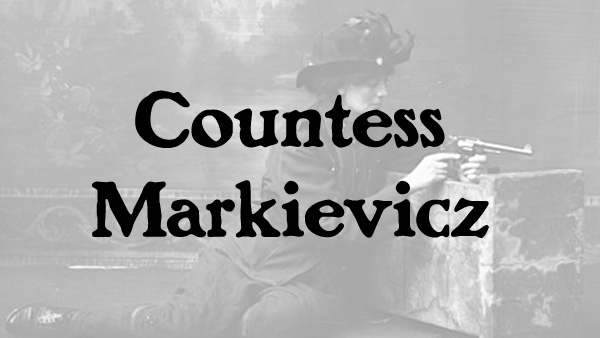 essay on countess markievicz Among her close political friends, countess markievicz being, however, politically  the closer physically she looked a little like queen victoria and- a comparison.