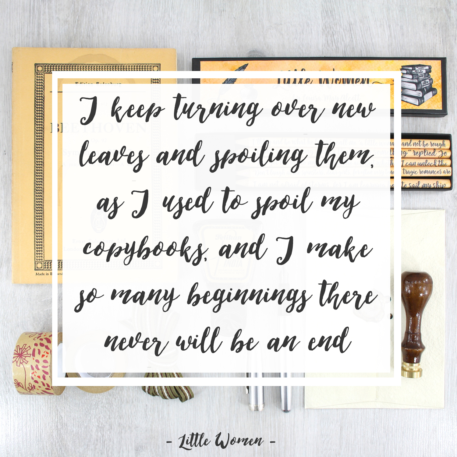 I keep turning over new leaves and spoiling them, as I used to spoil my copybooks, and I make so many beginnings there never will be an end
