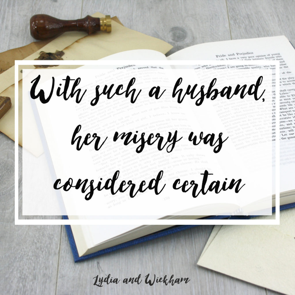 With such a husband her misery was considered certain pride and prejudice - Chapter 50 in reference to Lydia and Wickham