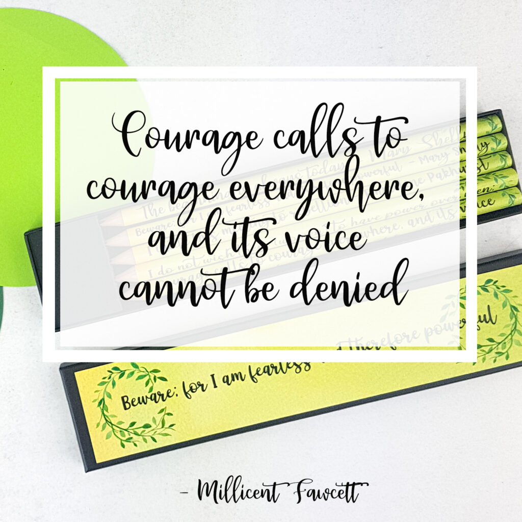 Courage calls to courage everywhere, and its voice cannot be denied. best quotes about feminism