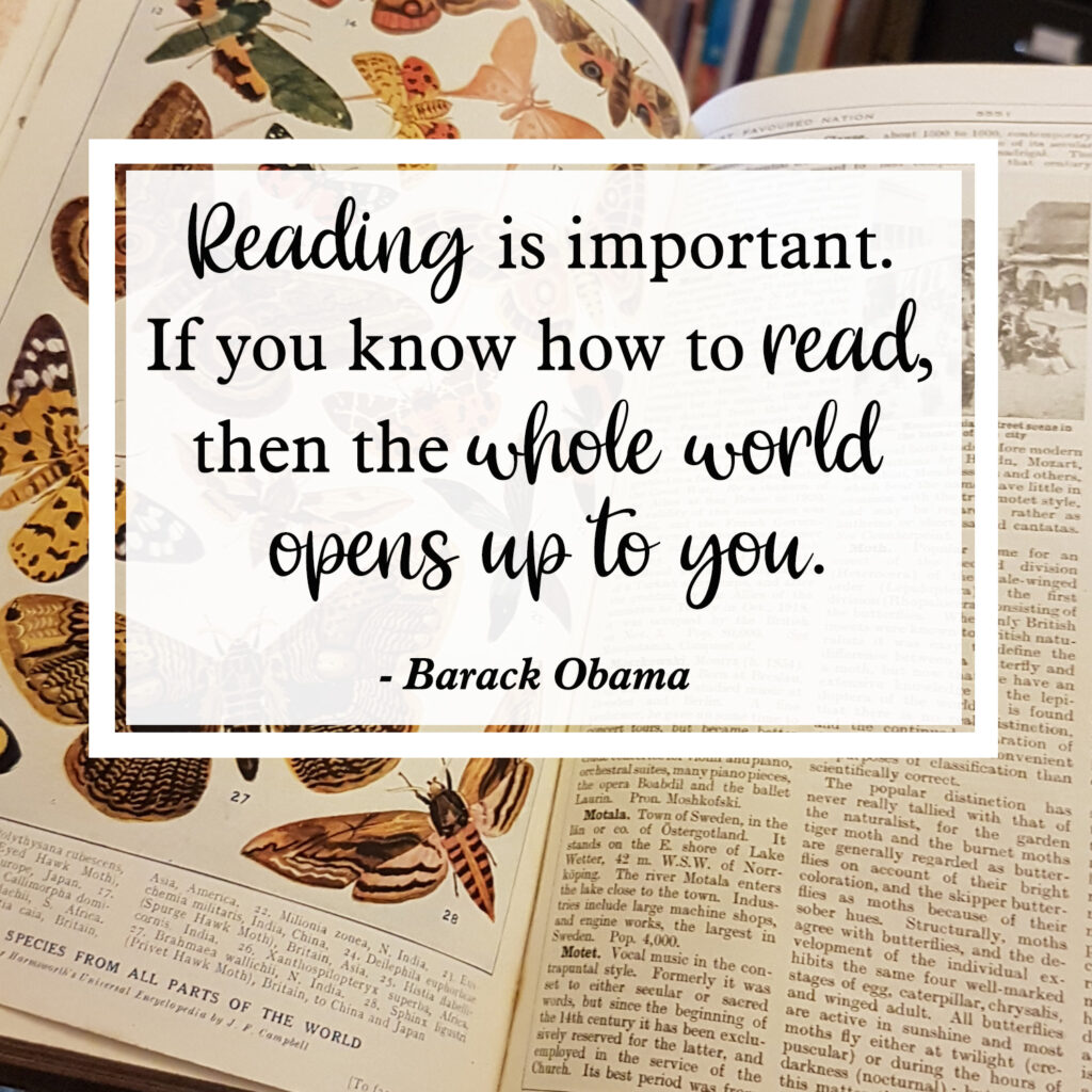 Reading is important. If you know how to read, then the whole world opens up to you. Barack Obama