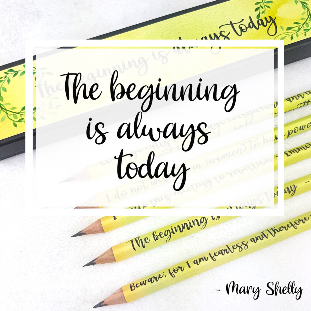 The beginning is always today. one of the best feminist quotes