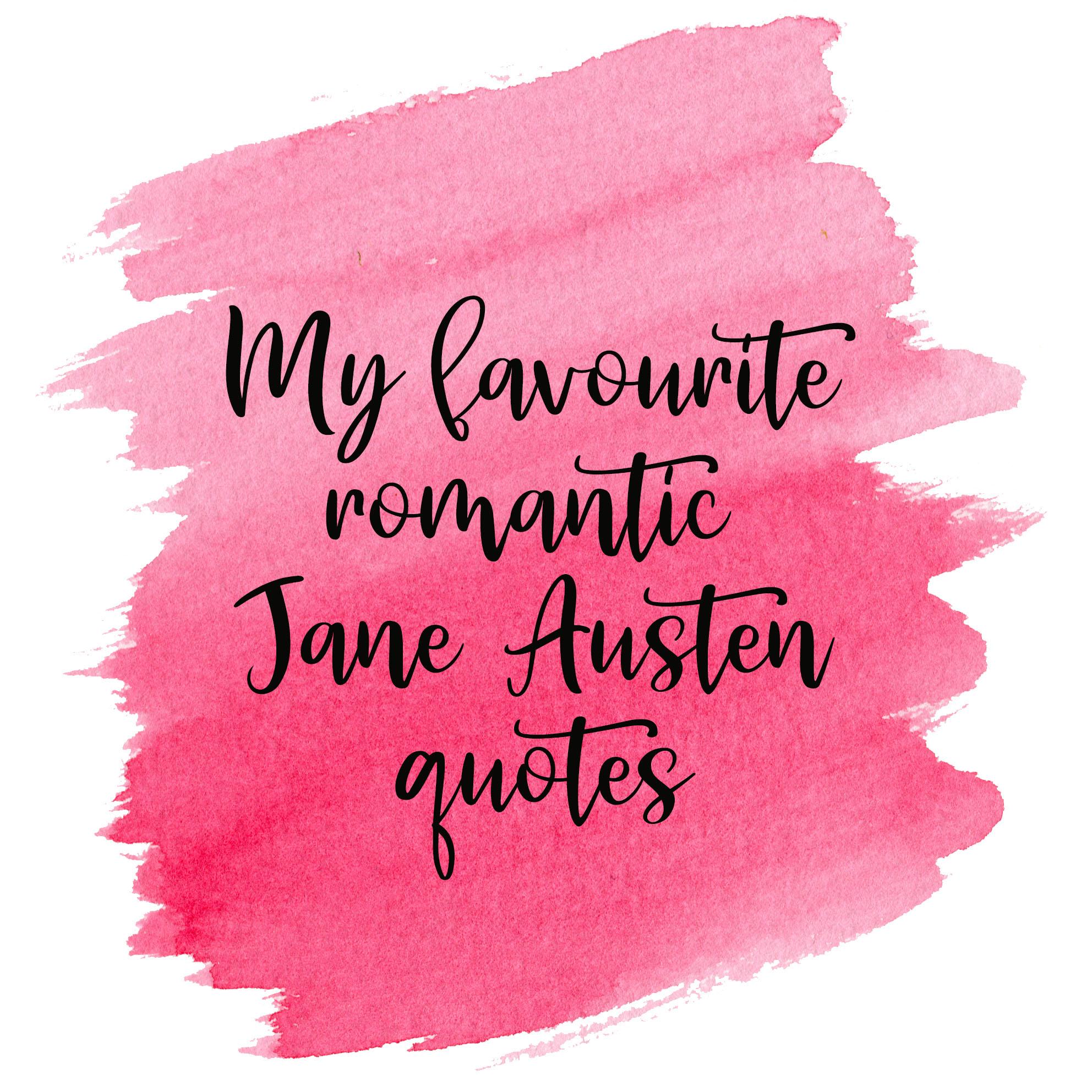 my favourite Jane Austen romantic quotes