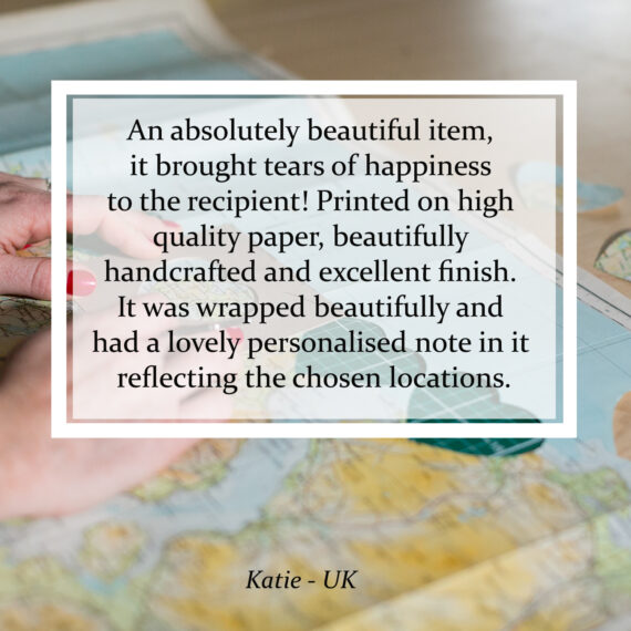An absolutely beautiful item, it brought tears of happiness to the recipient! Printed on high quality paper, beautifully handcrafted and excellent finish. It was wrapped beautifully and had a lovely personalised note in it reflecting the chosen locations.