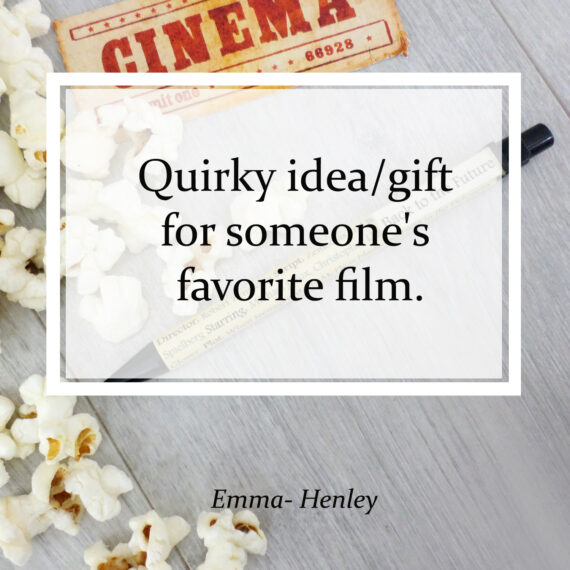 Quirky idea/gift for someone's favorite film.